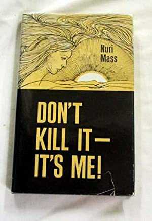 Don't Kill It's Me!: Mass, Nuri