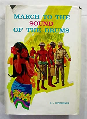 March to the Sound of the Drums: Oppenheimer, H.L.