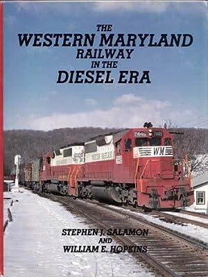 The Western Maryland Railway in the Diesel: Salamon, Stephen J.