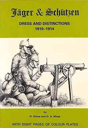 Jager & Schutzen: Dress and Distinctions 1910-1914: Kinna, H. &