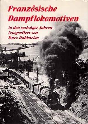 Französische Dampflokomotiven in den sechziger Jahren -: Dahlström, Marc [Photography]