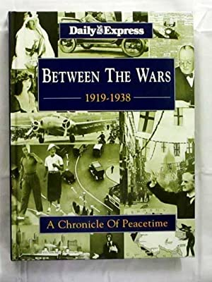 Between the Wars 1919-1938 A Chronicle of: Daily Express]