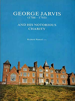 George Jarvis [1704-1793] And His Notorious Charity: Pantall, Richard