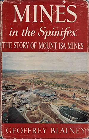 Mines in the Spinifex The Story of: Blainey, Geoffrey