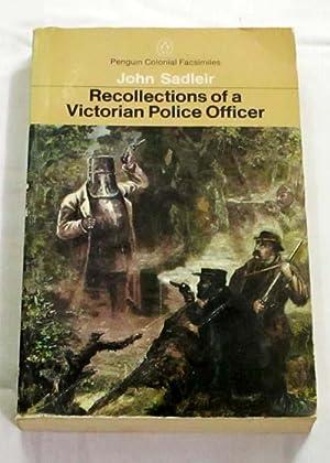 Recollections of a Victorian Police Officer (Penguin: Sadleir, John