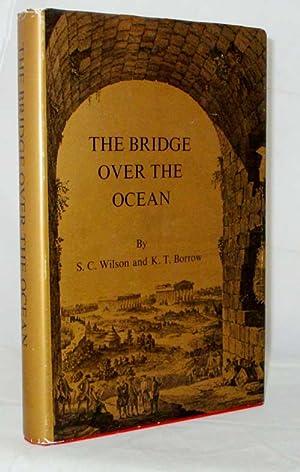 The Bridge over the Ocean. Thomas Wilson: Wilson, S.C. &
