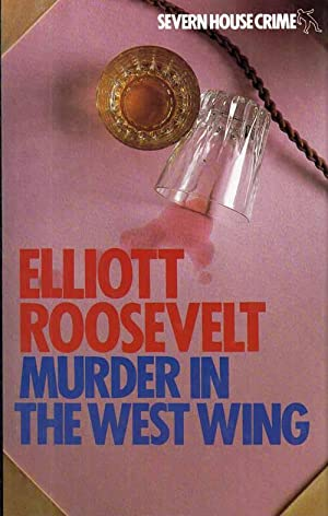 Murder in The West Wing. An Eleanor Roosevelt Mystery