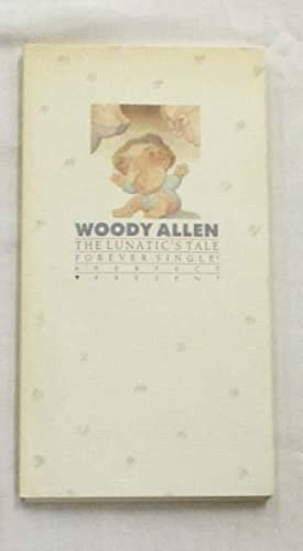The Lunatic's Tale Forever Single: Allen, Woody