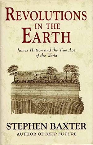 Revolutions in the Earth. James Hutton and: Baxter, Stephen