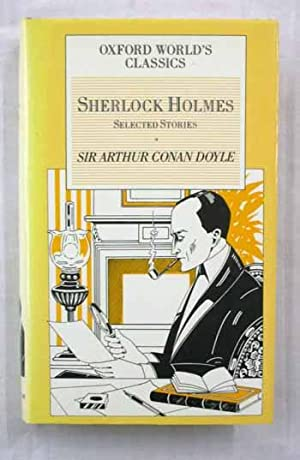 Sherlock Holmes Selected Stories [Oxford World's Classics]