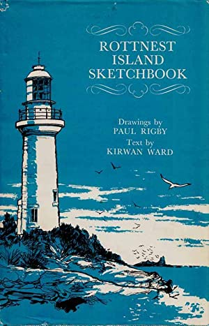 Rottnest Island Sketchbook: Ward, Kirwan (Text)