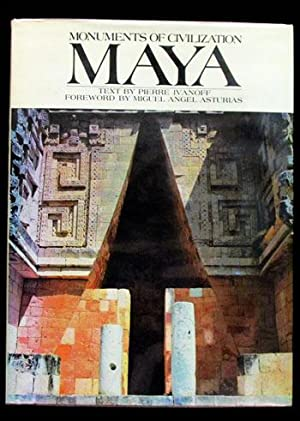 Monuments of Civilization: Maya: Ivanoff, Pierre