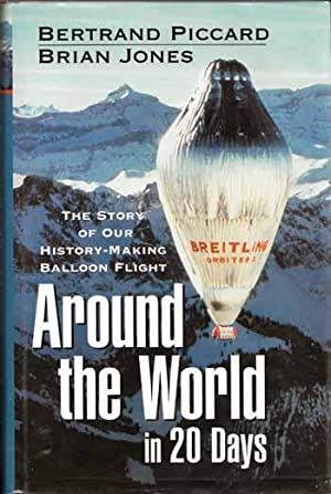 Around the World in 20 Days: The: Piccard, Bertrand and