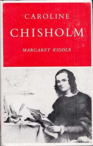 Caroline Chisholm: Kiddle, Margaret