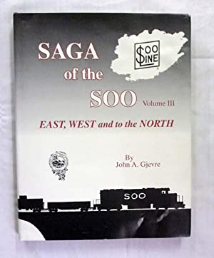 Saga of the Soo Volume III East: Gjevre, John A.
