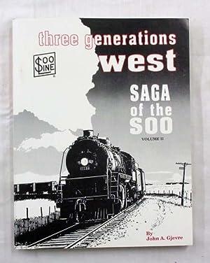 Three Generations West Saga of the Soo: Gjevre, John A.