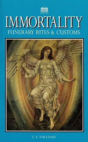 Immortality Funerary Rites & Customs