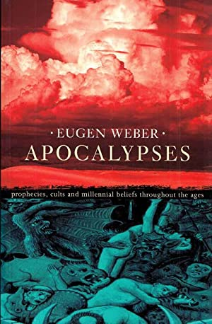 Apocalypses Prophecies, Cults and Millennial Beliefs through the Ages