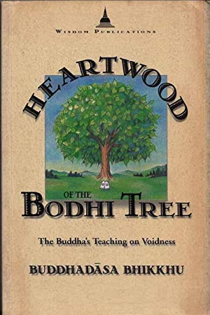 Heartwood of the Bodhi Tree. The Buddha's teaching on Voidness