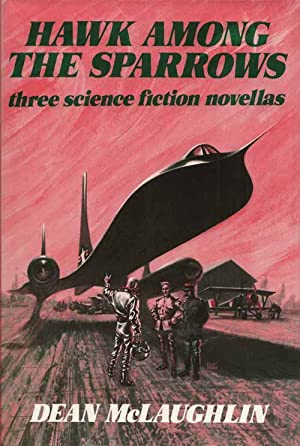 Hawk Among the Sparrows: Three Science Fiction Novellas