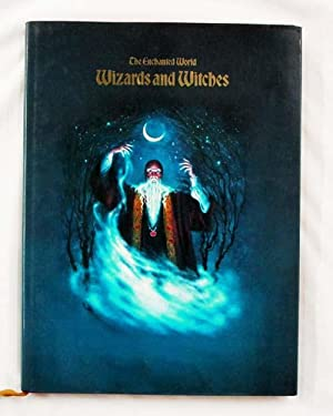 The Enchanted World : Wizards and Witches