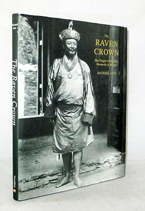 The Raven Crown The Origins of Buddhist: Aris, Michael