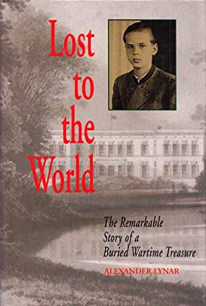 Lost To The World The Remarkable Story: Lynar, Alexander