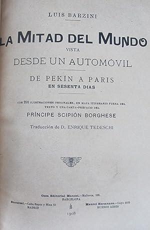 LA MITAD DEL MUNDO VISTA DESDE AUTOMOVIL DE PEKIN A PARIS EN SESENTA DIAS.: Luis Barzini