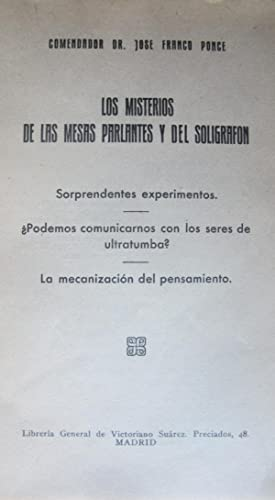 LOS MISTERIOS DE LAS MESAS PARLANTES Y DEL SOLIGRAFON: Comendador Dr. José Franco Ponce