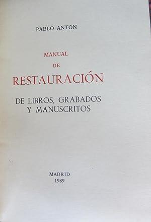 MANUAL DE RESTAURACION DE LIBROS, GRABADOS Y MANUSCRITOS.: Pablo Anton