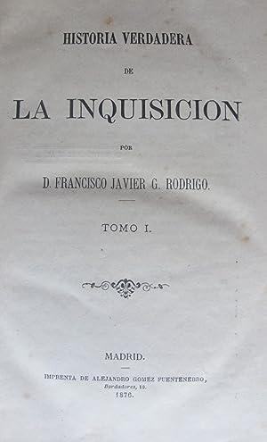 HISTORIA VERDADERA DE LA INQUISICION: Francisco Javier G.
