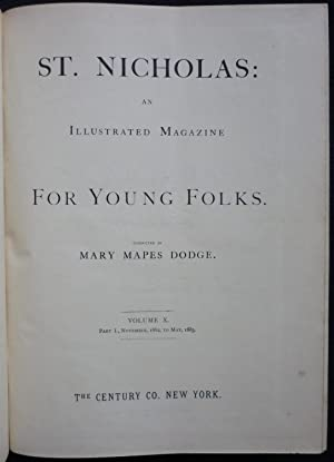 St. Nicholas: an illustrated magazine for young folks (Volume X: November 1882 to October 1883)