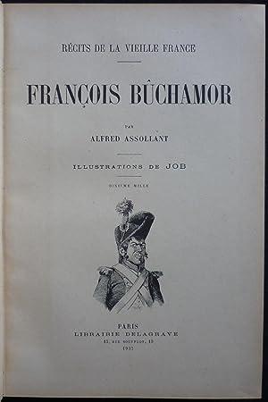 Récits de la vieille France - François Bûchamor: ASSOLANT, Alfred