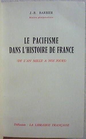 Le pacifisme dans l'histoire de France (de l'an mille à nos jours): BARBIER, J.-B.