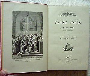 Saint Louis, son gouvernement et sa politique: LECOY DE LA MARCHE, A.