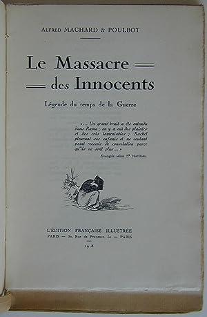 Le massacre des innocents: MACHARD, Alfred ; POULBOT