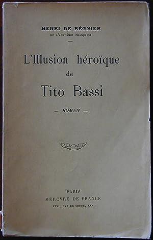 L'illusion héroïque de Tito Bassi: REGNIER (de), Henri
