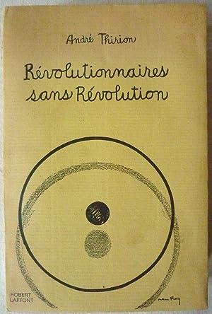 Révolutionnaires sans révolution: THIRION, André