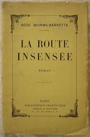 La route insensée: WORMS-BARRETTA, Rose