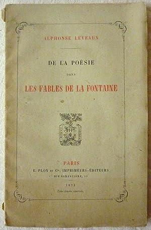 De la poésie dans les fables de: LEVEAUX, Alphonse