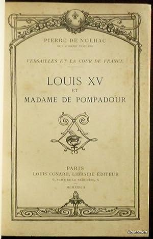 Louis XV et Madame de Pompadour (Versailles et la Cour de France): NOLHAC (de), Pierre