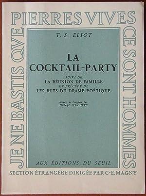 La cocktail-party - suivi de La réunion de famille et précédé de Les buts du drame poétique: ELIOT,...