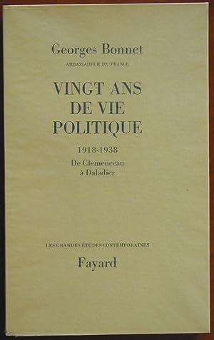Vingt ans de vie politique (1918-1938, de Clémenceau à Daladier): BONNET, Georges