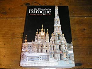 The Triumph of the Baroque. Architecture in Europe 1600-1750.