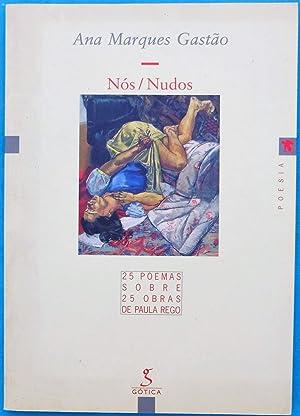 NÓS/NUDOS - 25 poemas sobre 25 obras: Ana Marques Gastão