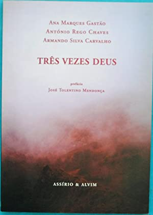 Três Vezes Deus: Ana Marques Gastão,