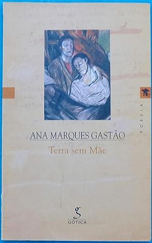 Terra sem Mãe: Ana Marques Gastão