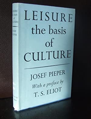Leisure the basis of Culture: Josef Pieper (Preface