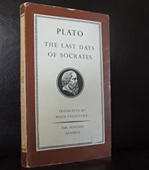 The Last Days of Socrates (From Euthyphro/Apology/Crito/Phaedo): Plato (translated with