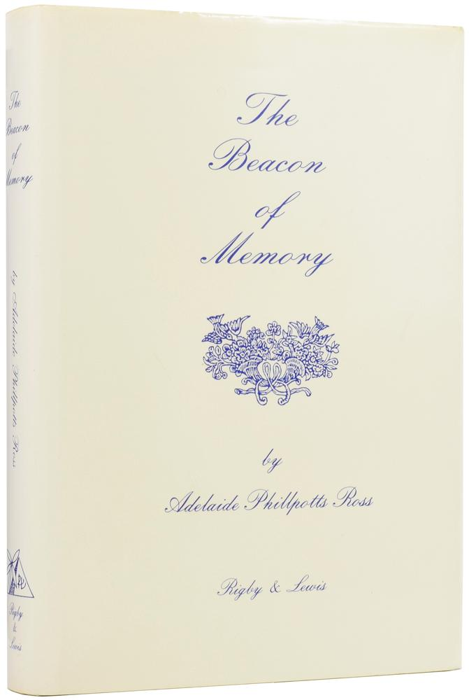 The Beacon of Memory ROSS, Adelaide Phillpotts (1896-1993) Hardcover [Modern Fiction] FIRST EDITION WITH TYPESCRIPT POETRY. Octavo (22 x 16cm), pp.[14]; 291; [7]. With a typescript of 'Random Rhymes' inscribed by the au